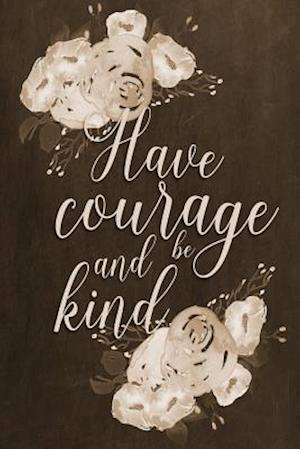 Chalkboard Journal - Have Courage and Be Kind (Brown)