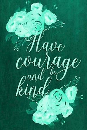 Chalkboard Journal - Have Courage and Be Kind (Green)