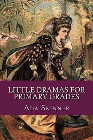 Bog, paperback Little Dramas for Primary Grades af Lillian Lawrence, Ada Skinner