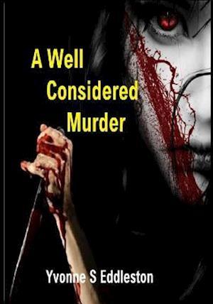 Bog, paperback A Well Considered Murder af MS Yvonne S. Eddleston