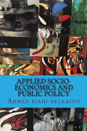 Bog, paperback Applied Socio-Economics and Public Policy af Dr Ahmed Riahi-Belkaoui