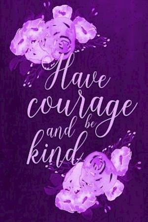 Bog, paperback Chalkboard Journal - Have Courage and Be Kind (Purple) af Marissa Kent