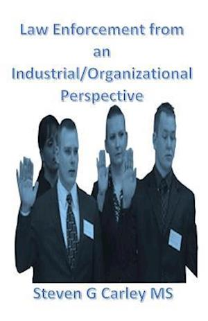 Bog, paperback Law Enforcement from an Industrial/Organizational Perspective af Steven G. Carley MS