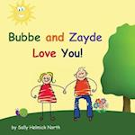 Bubbe and Zayde Love You!