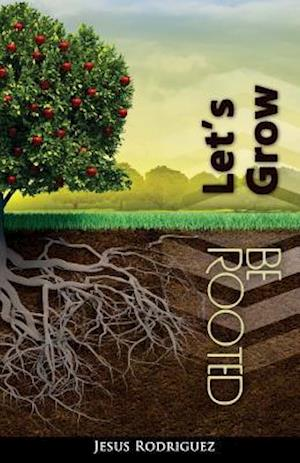 Bog, paperback Be Rooted, Let's Grow af Jesus Rodriguez