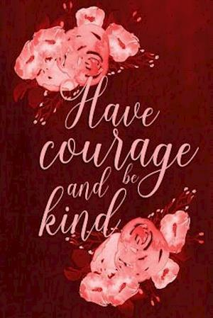 Bog, paperback Chalkboard Journal - Have Courage and Be Kind (Red) af Marissa Kent