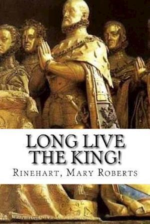 Bog, paperback Long Live the King! af Rinehart Mary Roberts
