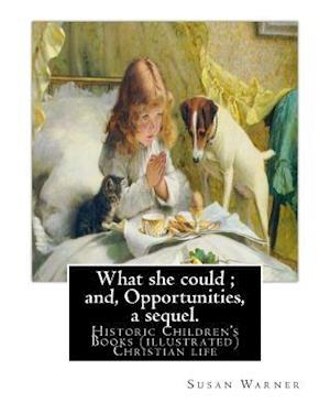 Bog, paperback What She Could; And, Opportunities, a Sequel. by af Susan Warner