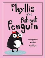 Phyllis the Patient Penguin