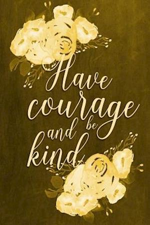 Bog, paperback Chalkboard Journal - Have Courage and Be Kind (Yellow) af Marissa Kent