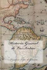 Historia General de Las Indias (Spanish Edition)