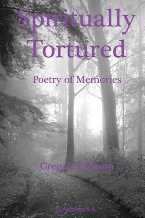 Bog, paperback Spiritually Tortured af Greg a. Johnson