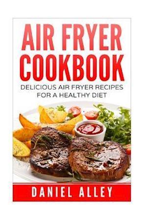 Bog, paperback Air Fryer Cookbook af Daniel Alley