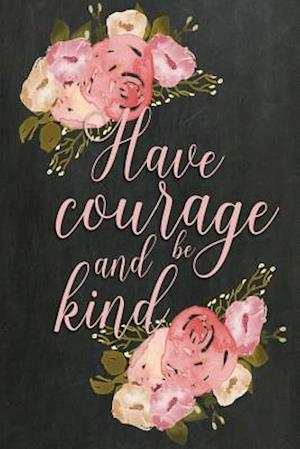 Chalkboard Journal - Have Courage and Be Kind (Baby Pink)