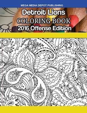 Bog, paperback Detroit Lions 2016 Offense Coloring Book af Mega Media Depot
