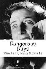 Dangerous Days af Rinehart. Mary Roberts