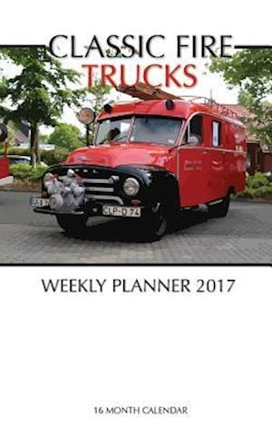 Classic Fire Trucks Weekly Planner 2017