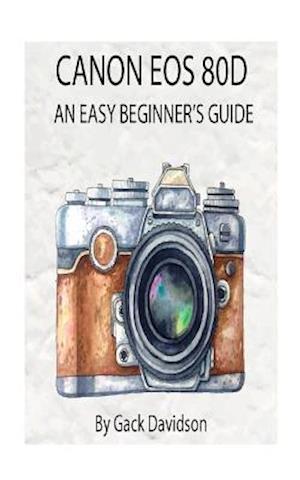 Bog, paperback Canon EOS 80d af Gack Davidson