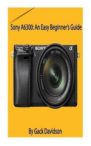 Bog, paperback Sony A6300 af Gack Davidson