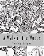 A Walk in the Woods af Tammy Galyon