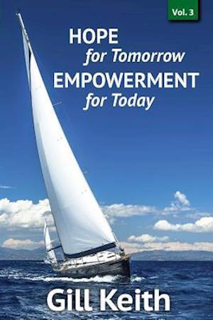 Bog, paperback Hope for Tomorrow, Empowerment for Today Volume 3 af Gill Keith