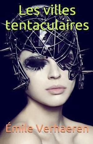 Bog, paperback Les Villes Tentaculaires af Emile Verhaeren