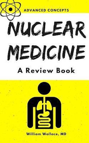 Bog, paperback Nuclear Medicine af William Wallace MD