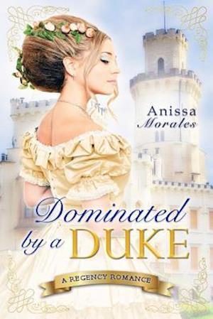 Bog, paperback Dominated by a Duke af Anissa Morales