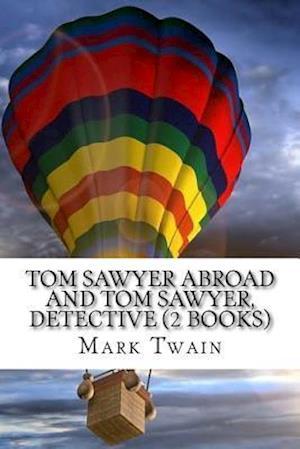 Bog, paperback Tom Sawyer Abroad and Tom Sawyer, Detective (2 Books) af Twain Mark