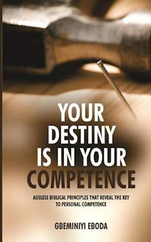 Your Destiny Is in Your Competence