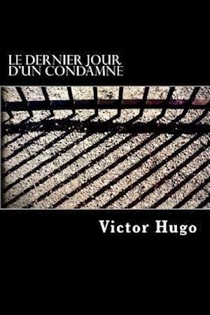 Bog, paperback Le Dernier Jour D'Un Condamne af Victor Hugo