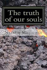The Truth of Our Souls