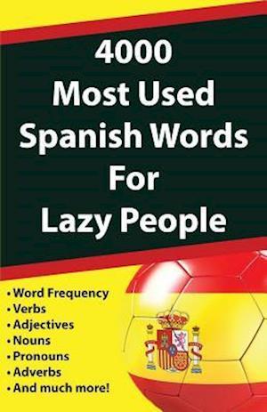Bog, paperback 4000 Most Used Spanish Words for Lazy People af Javier Fernandez