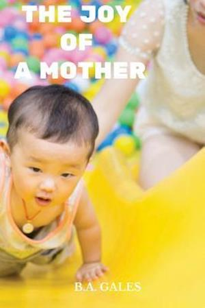 Bog, paperback The Joy of a Mother af B. a. Gales