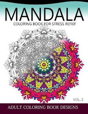 Mandala Coloring Books for Stress Relief Vol.2