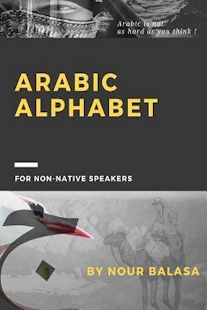 Bog, paperback Arabic Alphabet af Nour Eldin Sayed Abd Elsalam Balasa