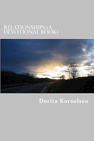 Bog, paperback Relationships (a Devotional Book) af Dorita Lynn Kornelsen