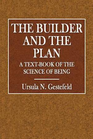 Bog, paperback The Buiilder and the Plan af Ursula N. Gestefeld