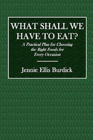 Bog, paperback What Shall We Have to Eat? af Jennie Ellis Burdick