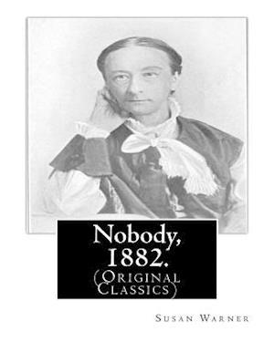 Bog, paperback Nobody, 1882. by af Susan Warner