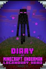 Diary of Minecraft Enderman Legendary Hero Book 2