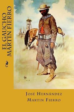 Bog, paperback El Gaucho Martin Fierro af Jose Hernandez