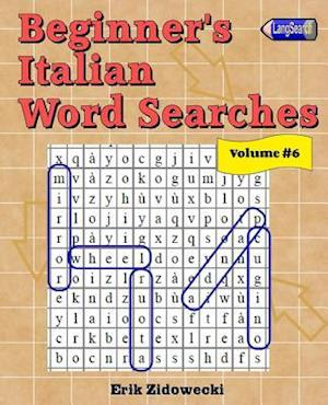 Bog, paperback Beginner's Italian Word Searches - Volume 6 af Erik Zidowecki