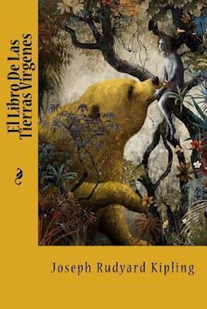 Bog, paperback El Libro de Las Tierras Virgenes af Joseph Rudyard Kipling