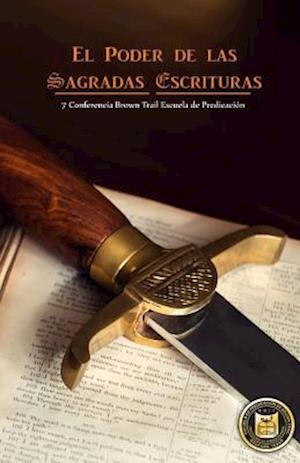 Bog, paperback El Poder de Las Sagradas Escrituras af Brown Trail Escuela De Predicacion