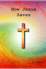 How Jesus Saves