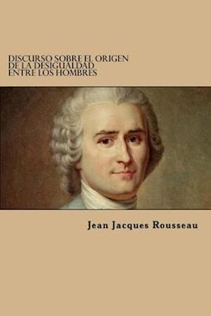 Bog, paperback Discurso Sobre El Origen de La Desigualdad Entre Los Hombres af Jean jacques Rousseau