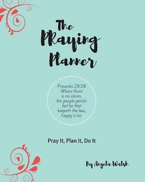 Bog, paperback The Praying Planner af Angela Walsh