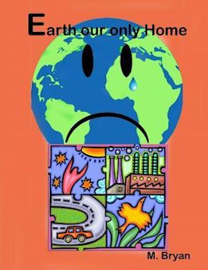 Bog, paperback Earth Our Only Home af MR Mervyn George Bryan