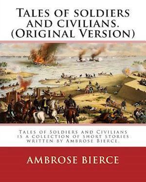Bog, paperback Tales of Soldiers and Civilians. by af Ambrose Bierce